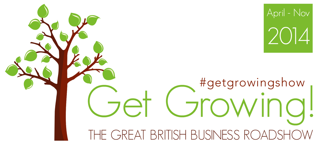 Get Growing!  The Great British Business Roadshow - Apr - Nov 2014